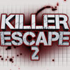Killer Escape …