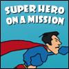 Super hero on …